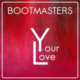 Your Love by Bootmasters mp3 download