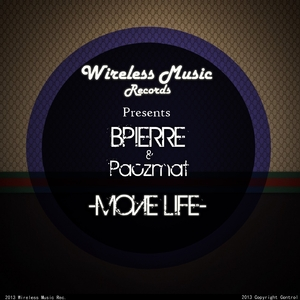 Bpierre, Paczmat - Movie Life (Wireless Music Records)