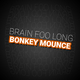 Brain Foo Long Bonkey Mounce
