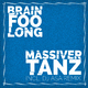 Brain Foo Long - Massiver Tanz
