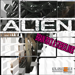 Brain Rock & Stereoliner - Alien (Clone 2.1 Records)