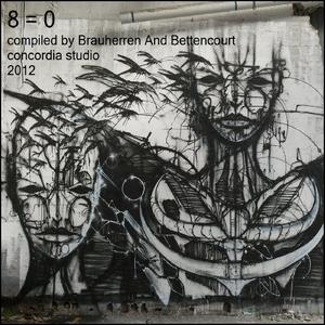 Brauherren And Bettencourt - 8 = 0 (Concordia Studio )