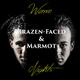 Brazen-Faced & Marmot Warm Nights