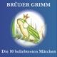 Brüder Grimm Die 10 Beliebtesten Märchen Der Brüder Grimm