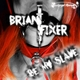Brian Fixer Be My Slave
