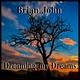 Brian John Dreaming my Dreams