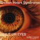 Broken Heart Syndrome Shut Ur Eyes