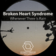 Broken Heart Syndrome - Whenever There Is Rain