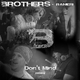 Brothers & Ranieri Don't Mind(Remixes)