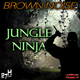 Brown Noise Jungle Ninja