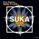 Make It Love by Bruno Kauffmann mp3 download