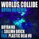 Bryan Nu & Solemn Brick feat. Plastic Deja Vu Worlds Collide(Bryan Nu Remix)