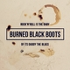 Burned Black Boots Rock 'n' Roll Is the Baby of It's Daddy the Blues