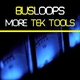 Busloops More Tek Tools