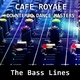 Cafe Royale Downtempo Dance Masters: The Bass Lines