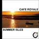 Cafe Royale Summer Isles