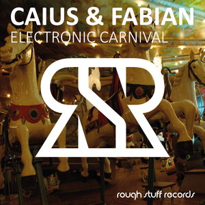Caius & Fabian - Electronic Carnival (Rough Stuff Records)