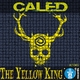 Caled The Yellow King
