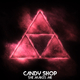 Candy Shop She Makes Me
