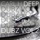 Carl H Deep Dubz, Vol. 2