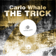 Carlo Whale The Trick