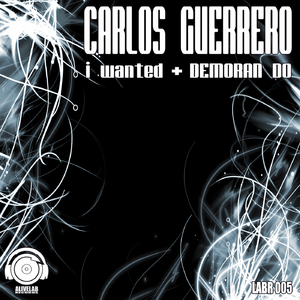 Carlos Guerrero - I Wanted (Alivelab Records)