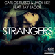 Carlos Russo & Jack Like feat. Jay Jacob Strangers