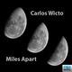 Carlos Wicto - Miles Apart