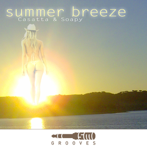 Casatta & Soapy - Summer Breeze (Sm Grooves)