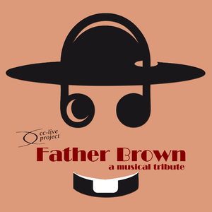 Cc-Live Project - Father Brown - A Musical Tribute (cc-live)