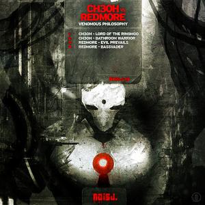 Ch3oh Vs. Redmore - Venomous Philosophy (Noisj)