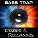 Charl-X & Rossana XS - Bass Trap