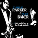 Charlie Parker & Chet Baker Bird and Chet at the Trade Winds