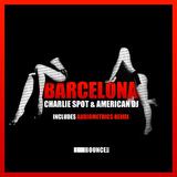 Barcelona by Charlie Spot & American DJ mp3 download