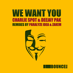 Charlie Spot, Deejay Pak - We Want You (I Bounce Records)