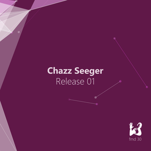 Chazz Seeger - Release 01 (FM Digital)