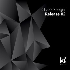 Chazz Seeger - Release 02 (FM Digital)