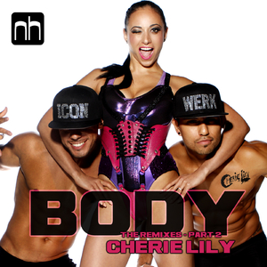 Cherie Lily - Body - The Remixes, Pt. 2 (Nick Harvey Music)