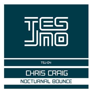 Chris Craig - Nocturnal Bounce (Tesjno)