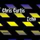 Chris Curtis Echo