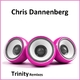 Chris Dannenberg Trinity Remixes