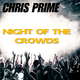 Chris Prime Night of the Crowds