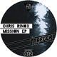 Chris Rinox Mission EP