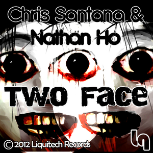 Chris Santana & Nathan Ho - Two Faces (Liquitech Records)