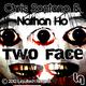 Chris Santana & Nathan Ho Two Faces