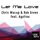 Chris Wacup & Rob Green feat. Agatino Let Me Love