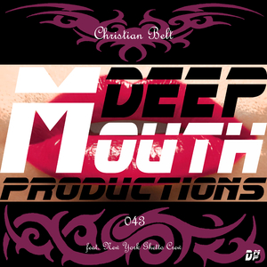 Christian Belt feat. New York Ghetto Crew - 043 (Deep Mouth Productions)