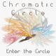 Chromatic Circle - Enter the Circle