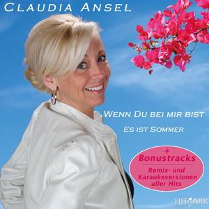 Claudia Ansel - Wenn du bei mir bist (Es ist Sommer ) (Hitpark Records)
