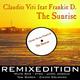 Claudio Viti feat. Frankie D The Sunrise Remix Edition